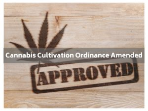 Cannabis Cultivation Ordinance Amended